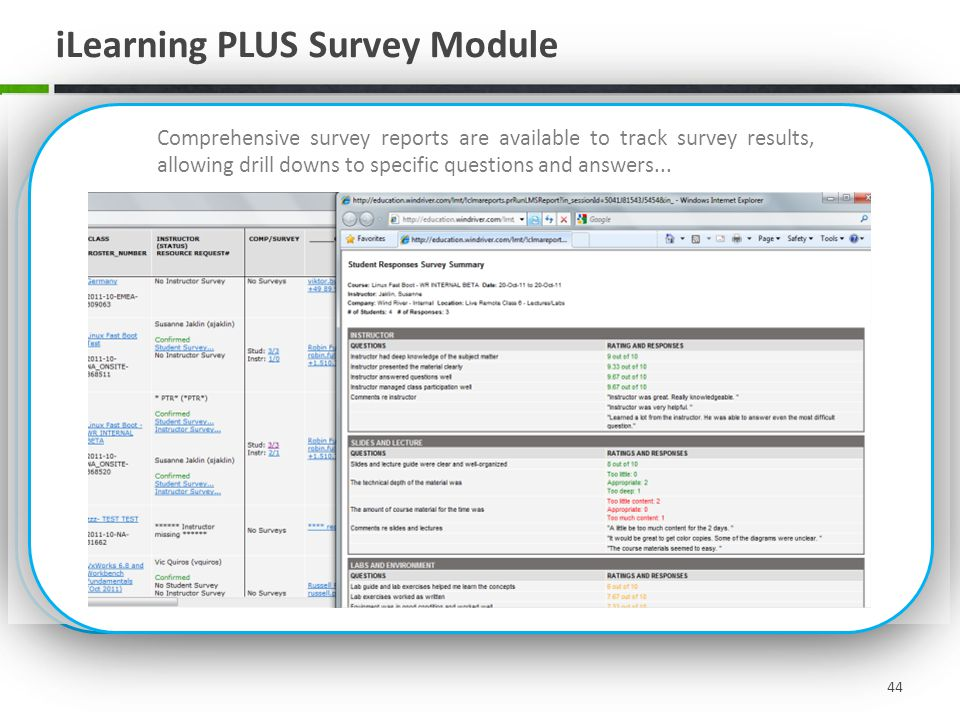 As part of the assessment engine module, iLearning PLUS incorporates a survey creation tool that enables automated delivery of stand-alone or course linked surveys.