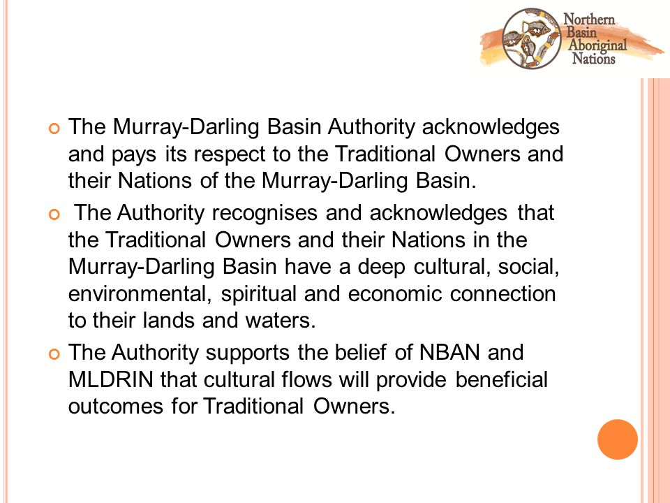 The Murray-Darling Basin Authority acknowledges and pays its respect to the Traditional Owners and their Nations of the Murray-Darling Basin.
