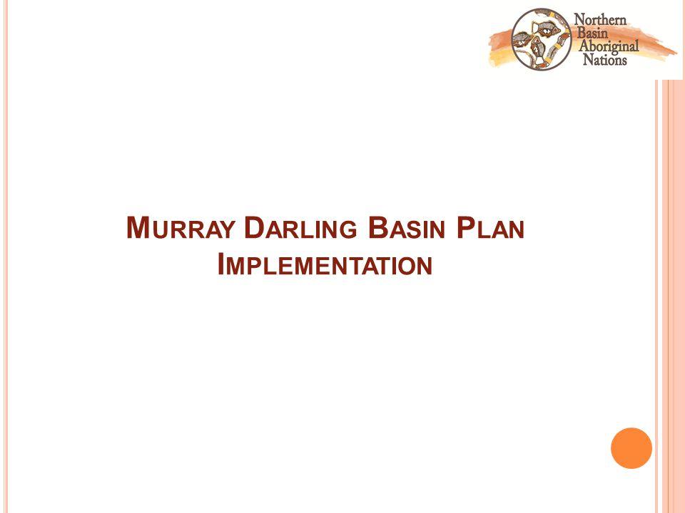 M URRAY D ARLING B ASIN P LAN I MPLEMENTATION