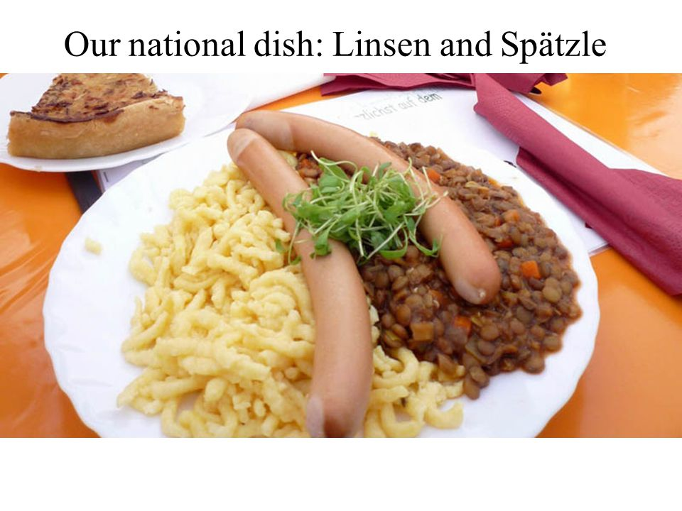 Our national dish: Linsen and Spätzle