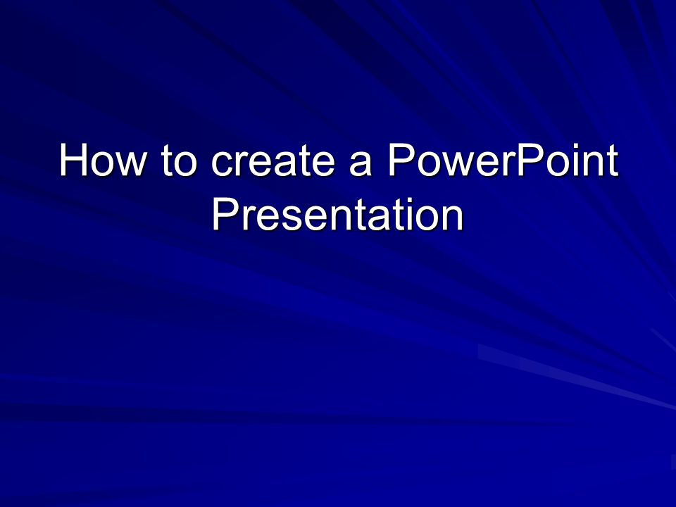 How to create a PowerPoint Presentation