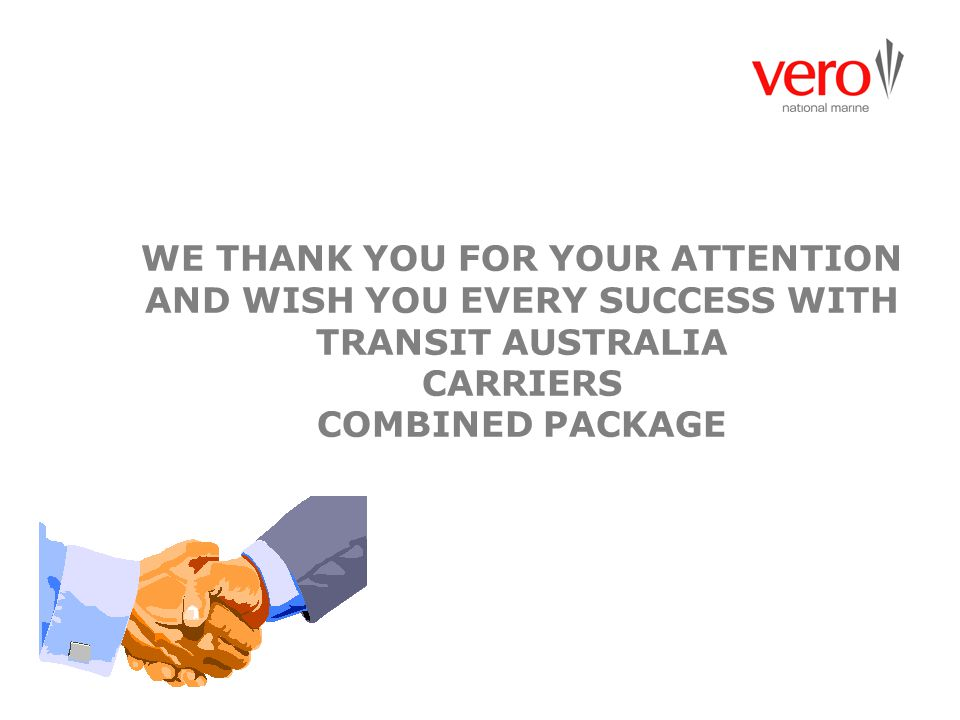 WE THANK YOU FOR YOUR ATTENTION AND WISH YOU EVERY SUCCESS WITH TRANSIT AUSTRALIA CARRIERS COMBINED PACKAGE