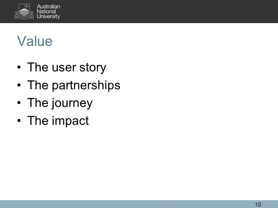Value The user story The partnerships The journey The impact 10