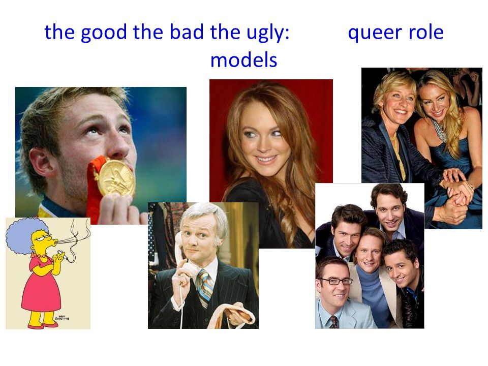 the good the bad the ugly: queer role models