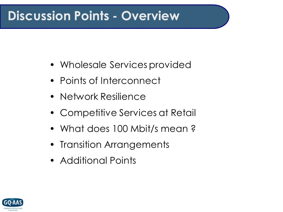 Discussion Points - Overview Wholesale Services provided Points of Interconnect Network Resilience Competitive Services at Retail What does 100 Mbit/s mean .