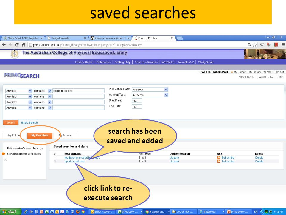 saved searches search has been saved and added click link to re- execute search