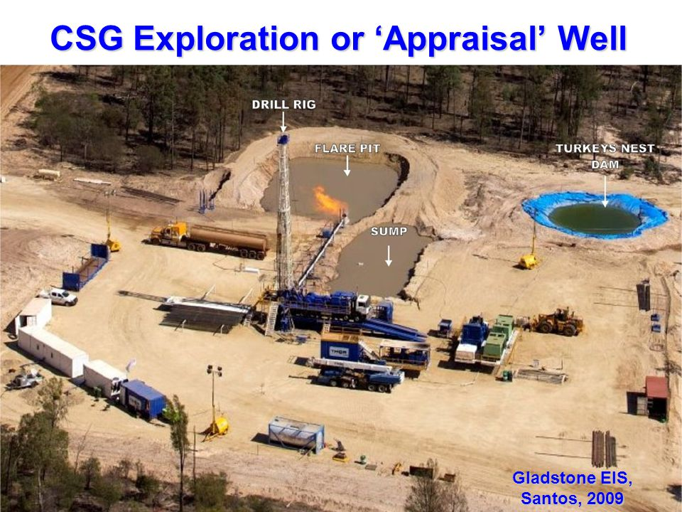 DCQ-RAPAD Coal Seam Gas Forum: Fracking, Coal Seam Gas & Groundwater 21-22 April 2012 / 6 CSG Exploration or 'Appraisal' Well Gladstone EIS, Santos, 2009