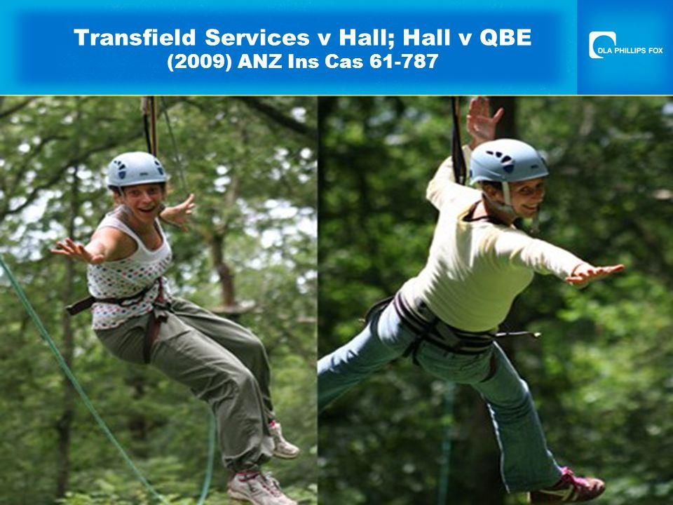 Transfield Services v Hall; Hall v QBE (2009) ANZ Ins Cas 61-787