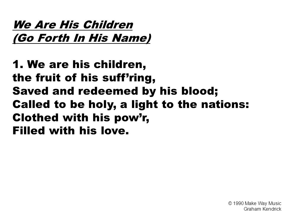 We Are His Children (Go Forth In His Name) 1.