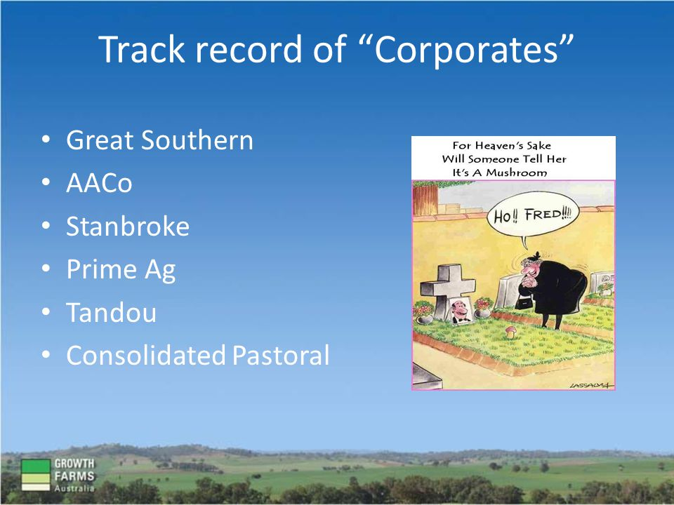Great Southern AACo Stanbroke Prime Ag Tandou Consolidated Pastoral Track record of Corporates