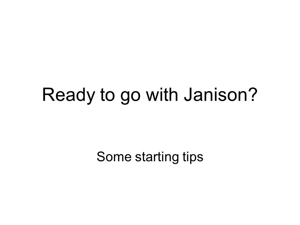 Ready to go with Janison Some starting tips