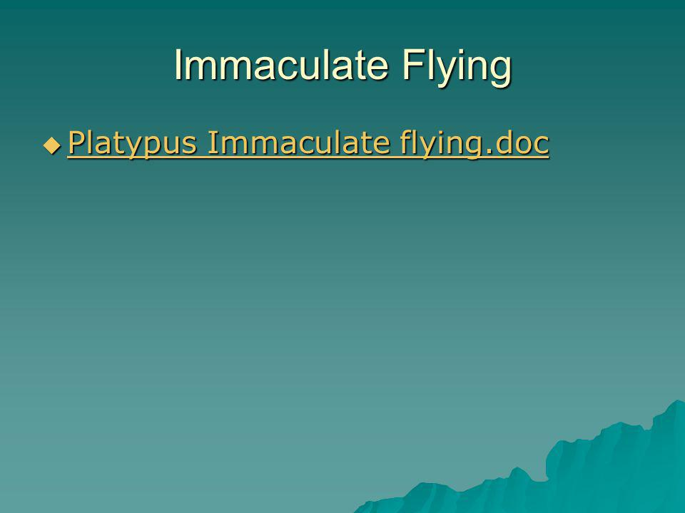 Immaculate Flying  Platypus Immaculate flying.doc Platypus Immaculate flying.doc Platypus Immaculate flying.doc