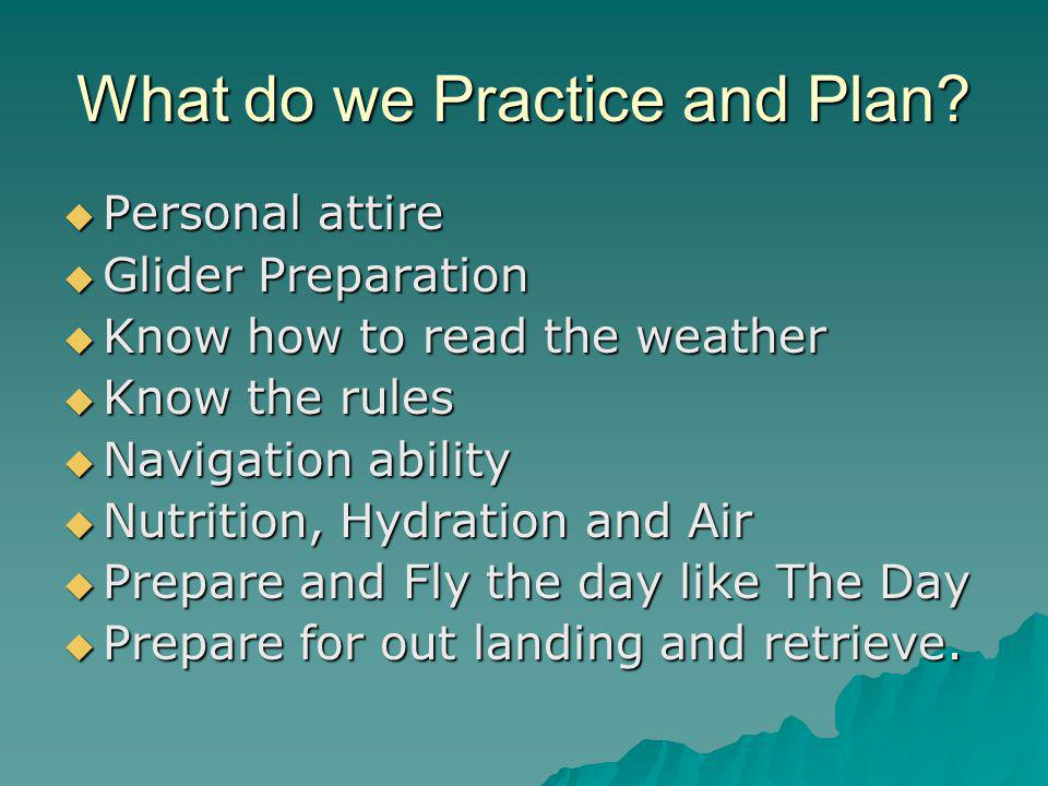 What do we Practice and Plan.