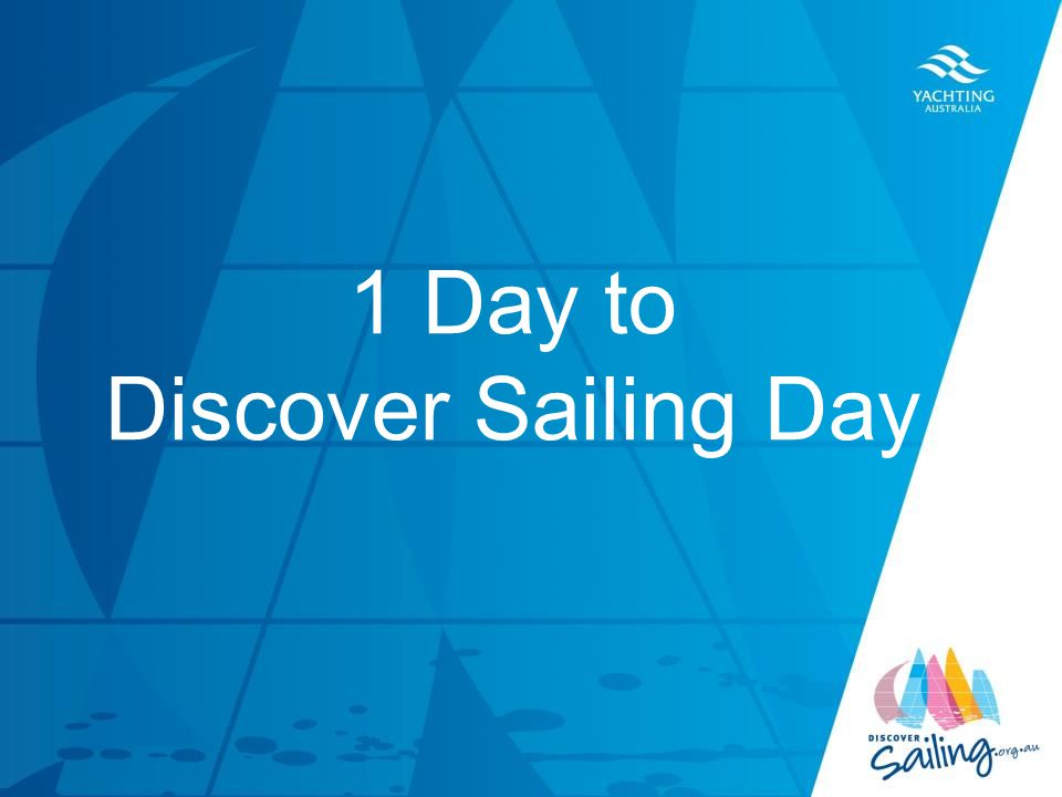 TITLE DATE 1 Day to Discover Sailing Day