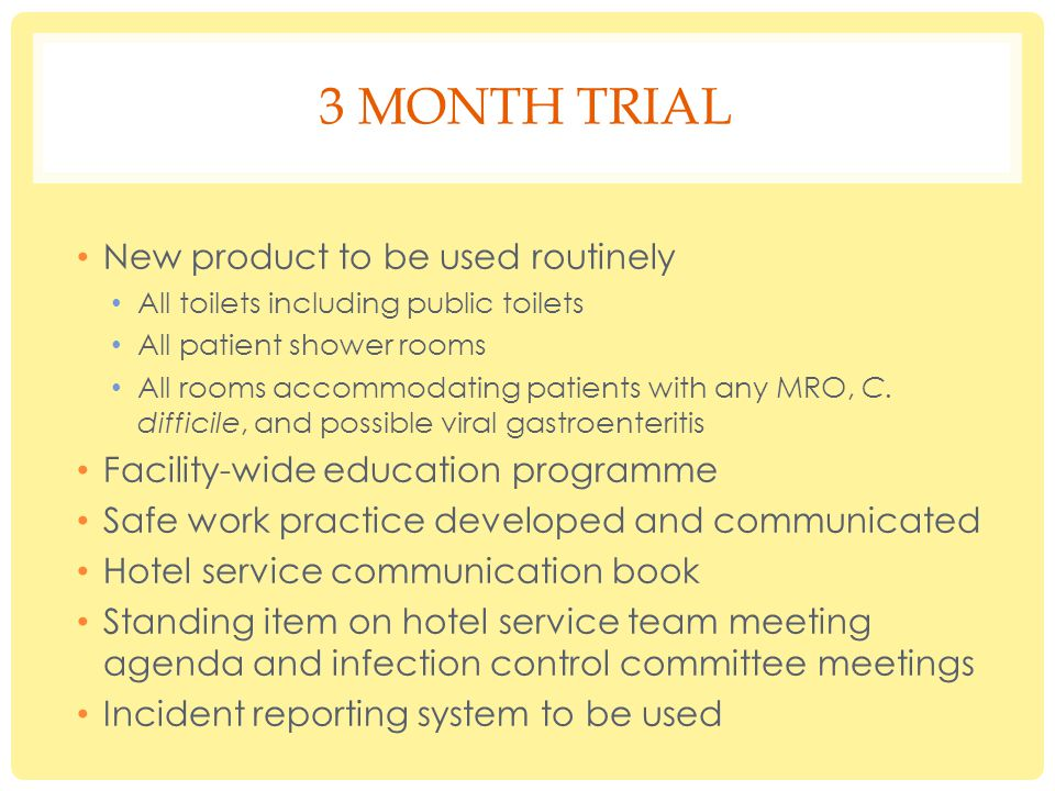 SUMMARY OF 3 MONTH TRIAL Reduction in cleaning time Number of 'cleans' 840 per month.