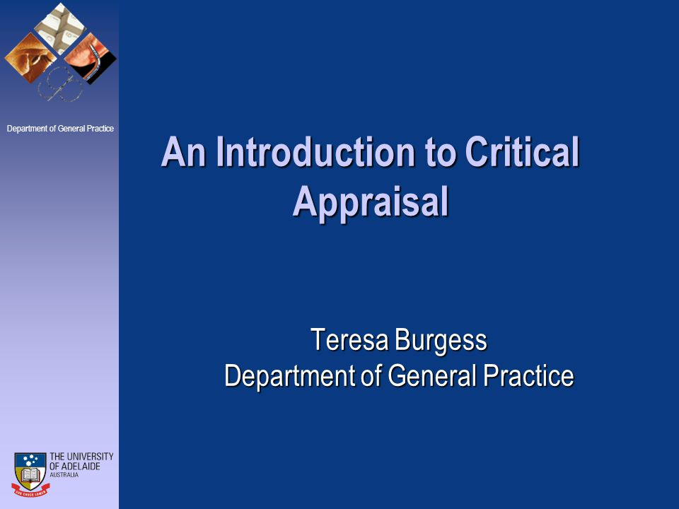 Department of General Practice Critical Appraisal and Evidence Based Practice What is evidence based practice?What is evidence based practice.