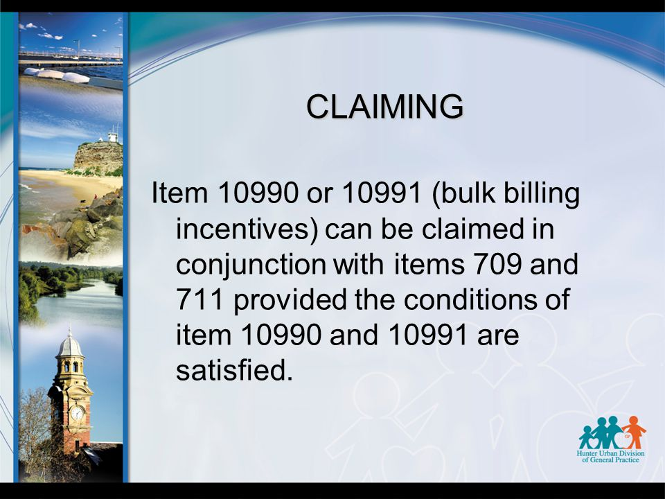 CLAIMING Item 10990 or 10991 (bulk billing incentives) can be claimed in conjunction with items 709 and 711 provided the conditions of item 10990 and 10991 are satisfied.