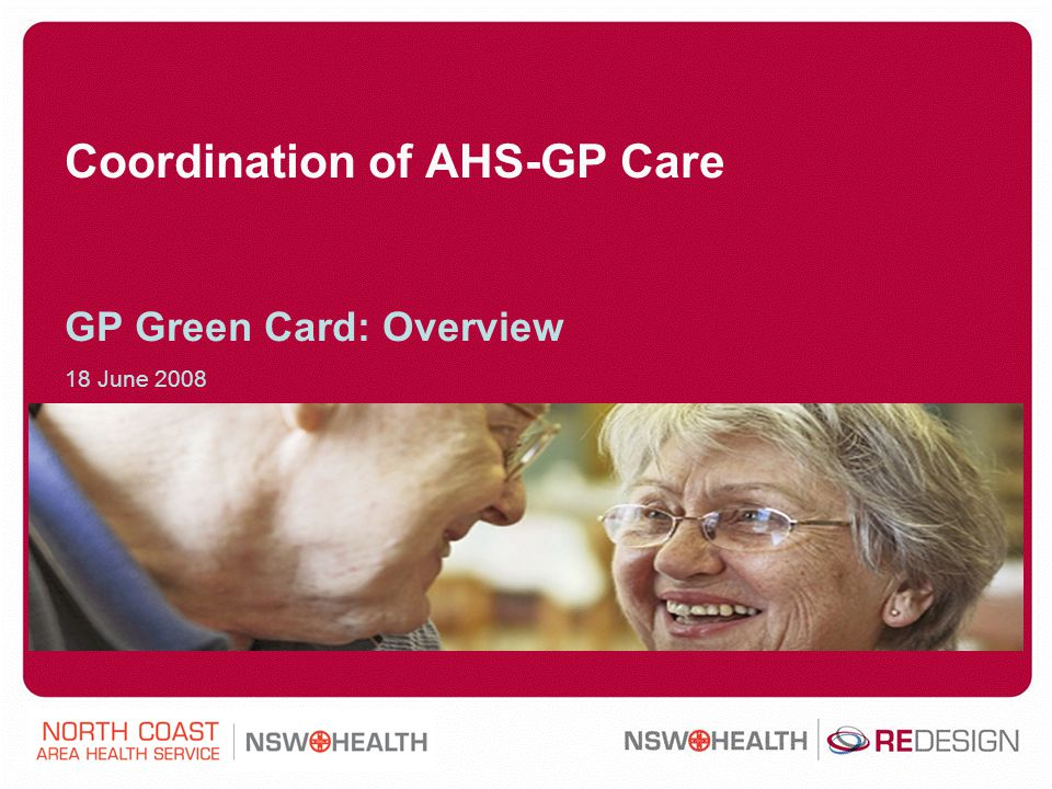 Coordination of AHS-GP Care GP Green Card: Overview 18 June 2008