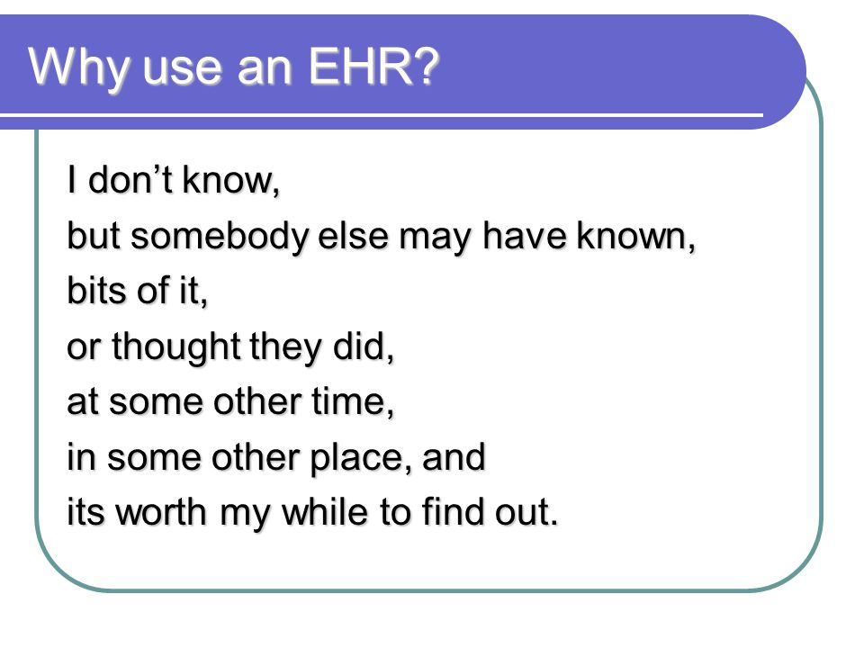 Why use an EHR.