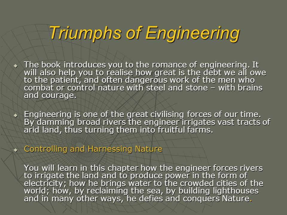 Triumphs of Engineering  The book introduces you to the romance of engineering. It will also help you to realise how great is the debt we all owe to