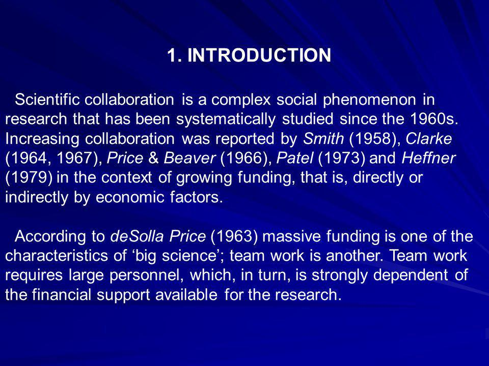 1.INTRODUCTION Scientific collaboration is a complex social phenomenon in research that has been systematically studied since the 1960s.