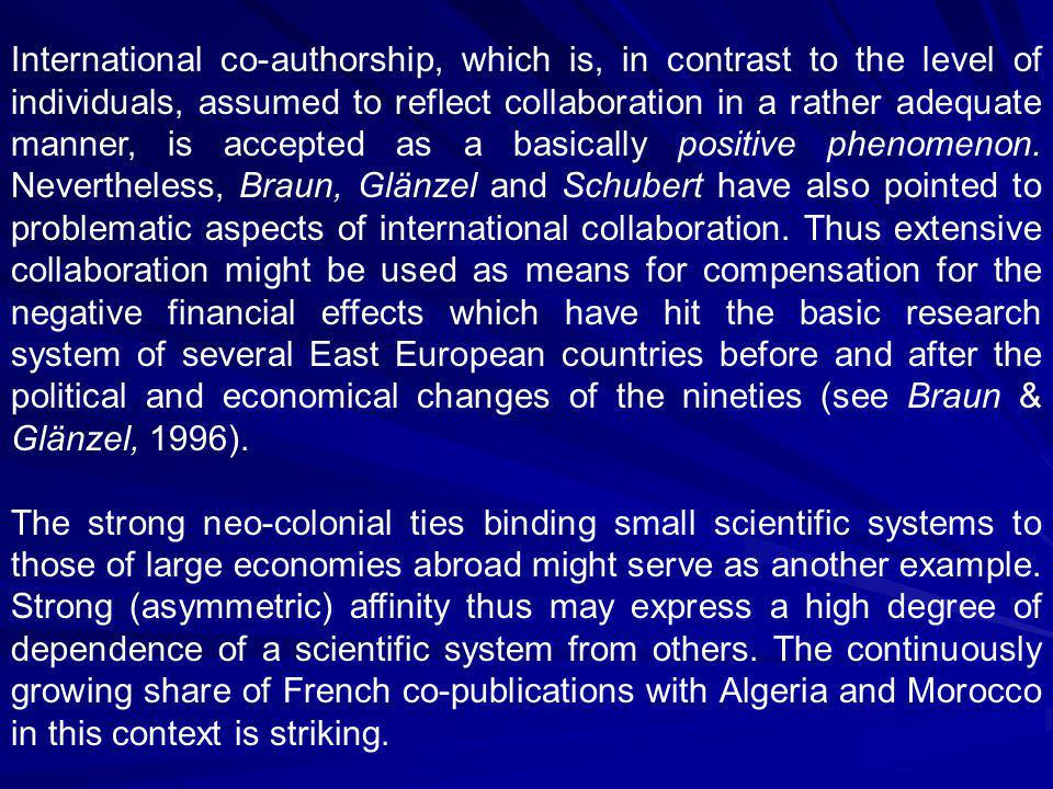 International co-authorship, which is, in contrast to the level of individuals, assumed to reflect collaboration in a rather adequate manner, is accepted as a basically positive phenomenon.
