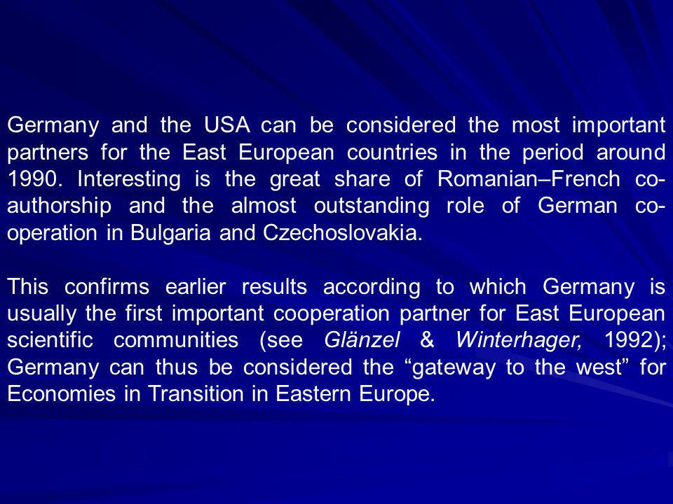 Germany and the USA can be considered the most important partners for the East European countries in the period around 1990.