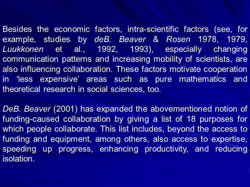 Besides the economic factors, intra-scientific factors (see, for example, studies by deB.