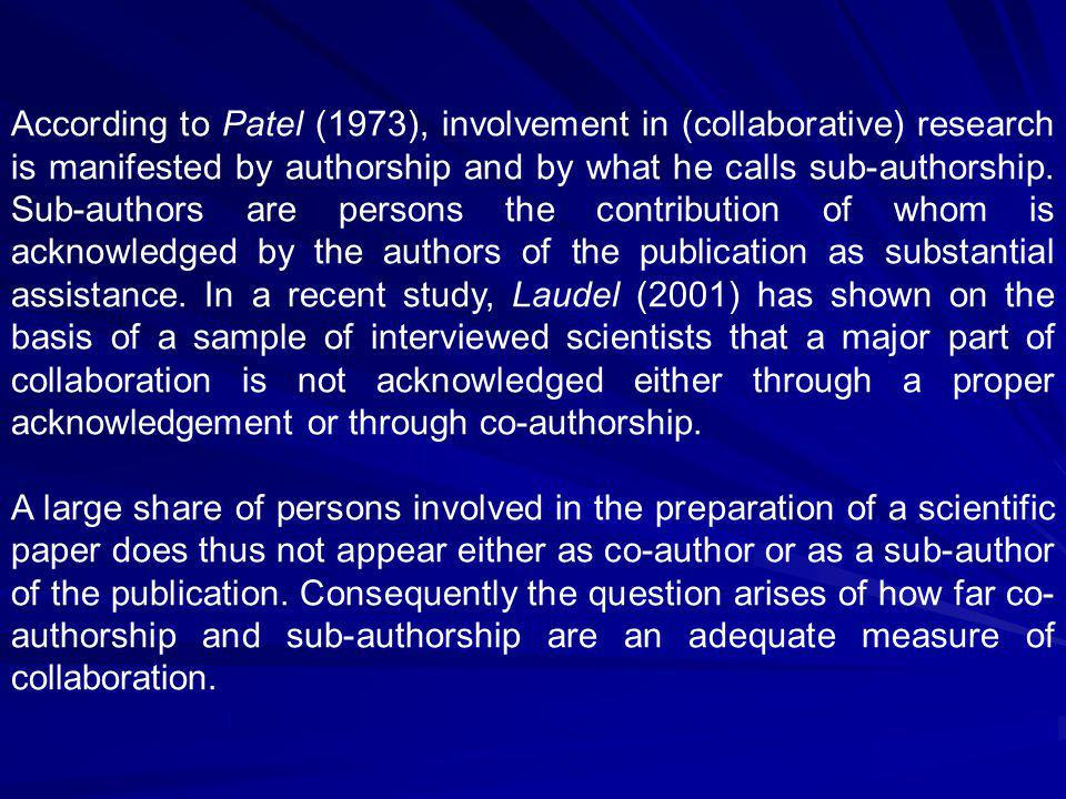 The relationship between contributors, co-authors (and sub authors) and co-writers can thus be interpreted as a chain of subsets where co-authors form just a subset of contributors and those scientists who are actually writing the publications are, in turn, a subset of contributors acknowledged as co-authors and sub-authors.