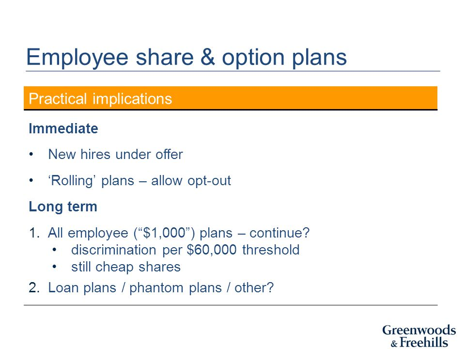 """Practical implications Immediate New hires under offer 'Rolling' plans – allow opt-out Long term 1.All employee (""""$1,000"""") plans – continue? discrimin"""
