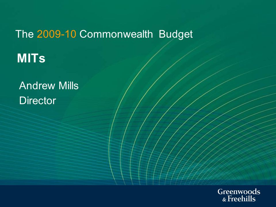 The Commonwealth Budget MITs Andrew Mills Director