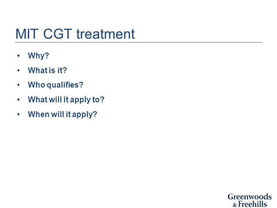 MIT CGT treatment Why? What is it? Who qualifies? What will it apply to? When will it apply?