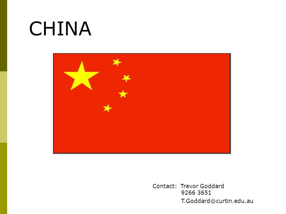 CHINA Contact: Trevor Goddard 9266 3651 T.Goddard@curtin.edu.au
