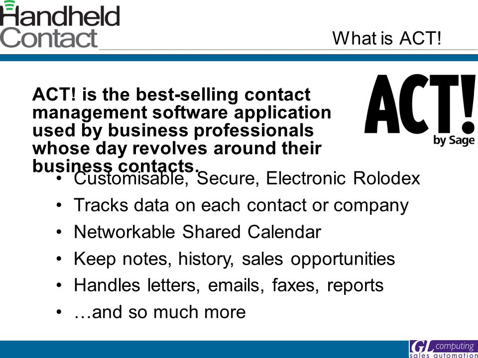 ACT! is the best-selling contact management software application used by business professionals whose day revolves around their business contacts. Cus