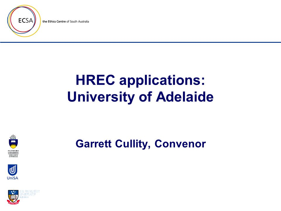 HREC applications: University of Adelaide Garrett Cullity, Convenor
