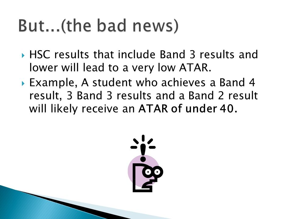  HSC results that include Band 3 results and lower will lead to a very low ATAR.
