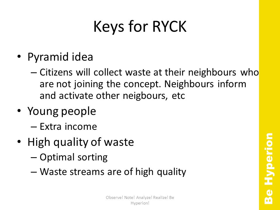Keys for RYCK Pyramid idea – Citizens will collect waste at their neighbours who are not joining the concept.