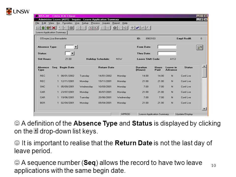10 J A definition of the Absence Type and Status is displayed by clicking on the drop-down list keys. J It is important to realise that the Return Dat