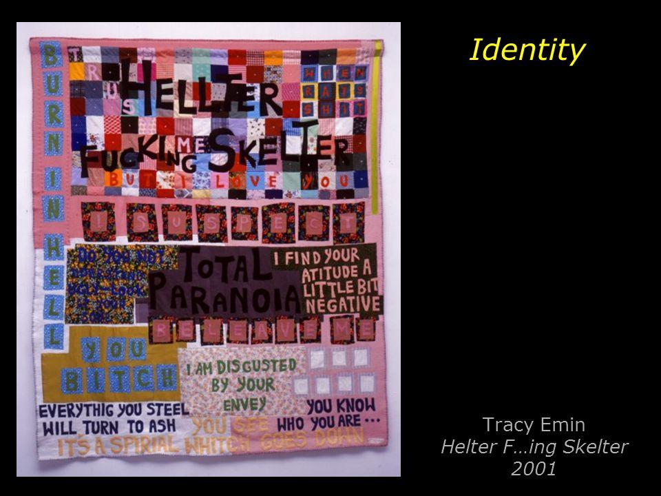 Tracy Emin Helter F…ing Skelter 2001 Identity