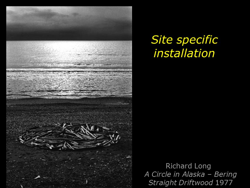 Site specific installation Richard Long A Circle in Alaska – Bering Straight Driftwood 1977