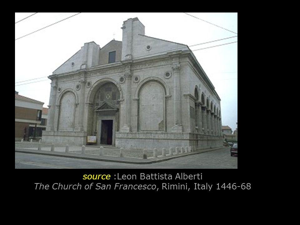 source :Leon Battista Alberti The Church of San Francesco, Rimini, Italy 1446-68