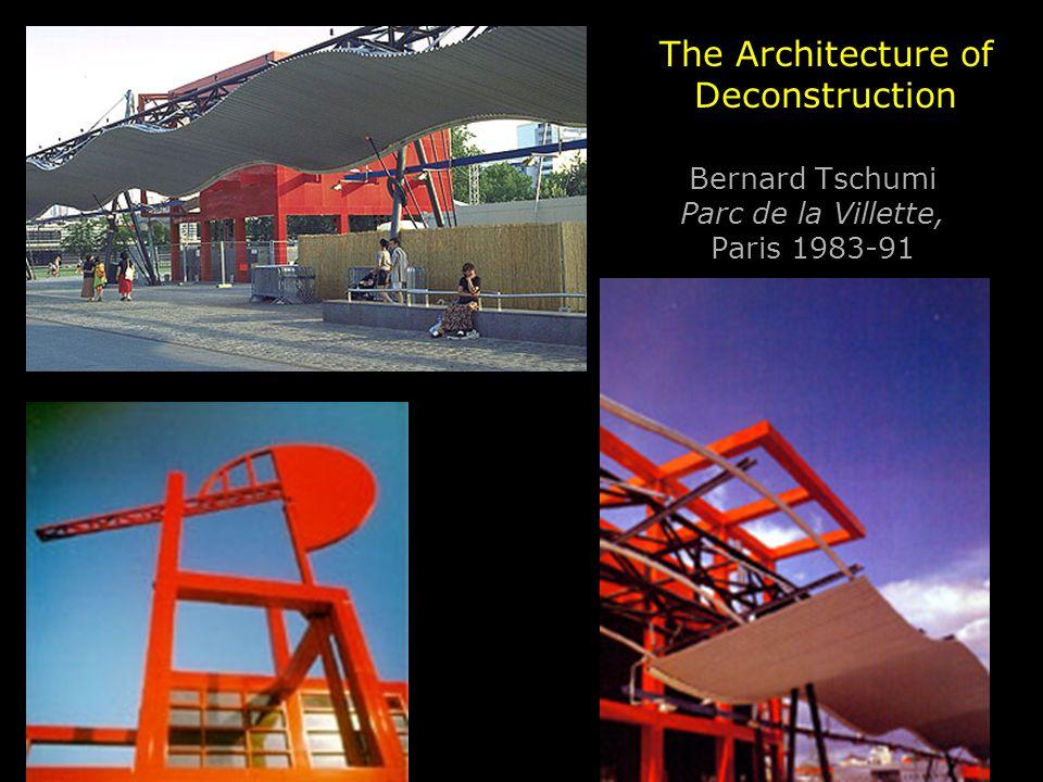 Bernard Tschumi Parc de la Villette, Paris 1983-91 The Architecture of Deconstruction