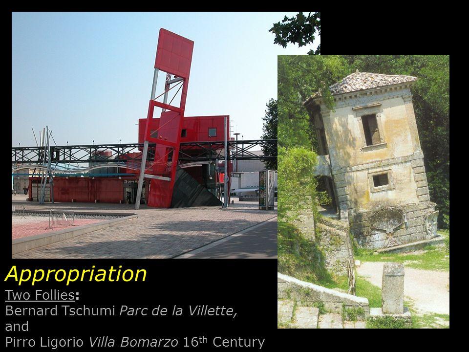 Two Follies: Bernard Tschumi Parc de la Villette, and Pirro Ligorio Villa Bomarzo 16 th Century Appropriation