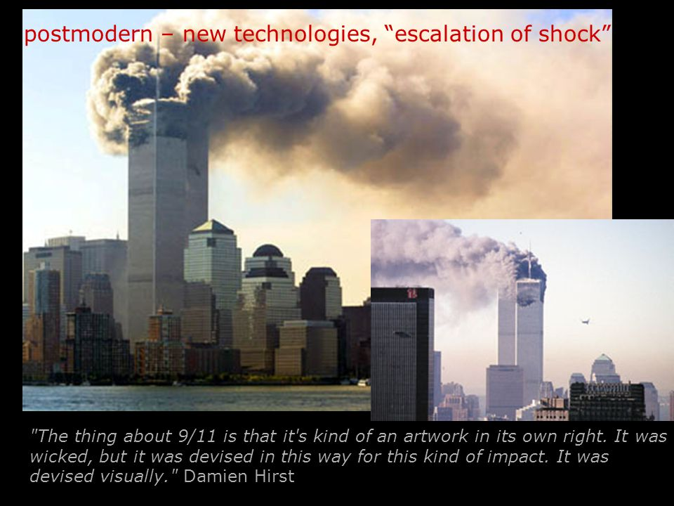 The thing about 9/11 is that it s kind of an artwork in its own right.