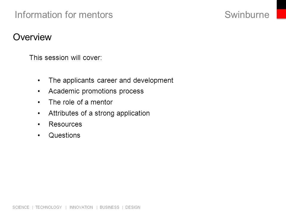 Swinburne SCIENCE | TECHNOLOGY | INNOVATION | BUSINESS | DESIGN Information for mentors Applicant's career and development 1.