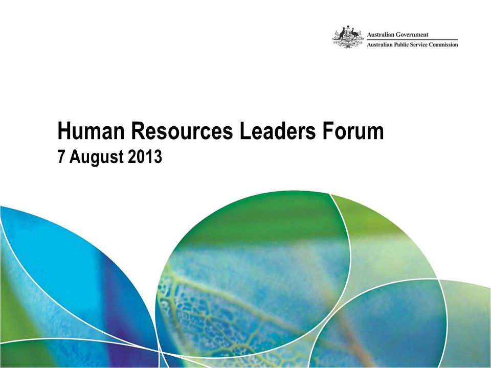 7 August 2013 Human Resources Leaders Forum