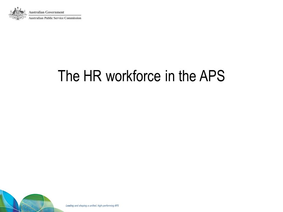 The HR workforce in the APS