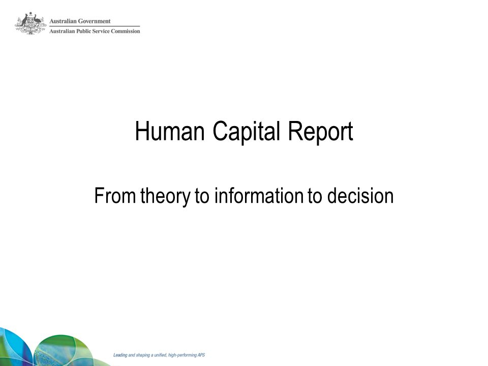 Human Capital Report From theory to information to decision