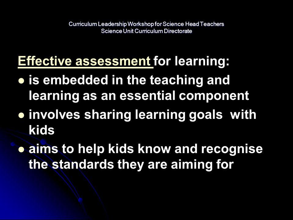 Curriculum Leadership Workshop for Science Head Teachers Science Unit Curriculum Directorate Effective assessment Effective assessment for learning: i