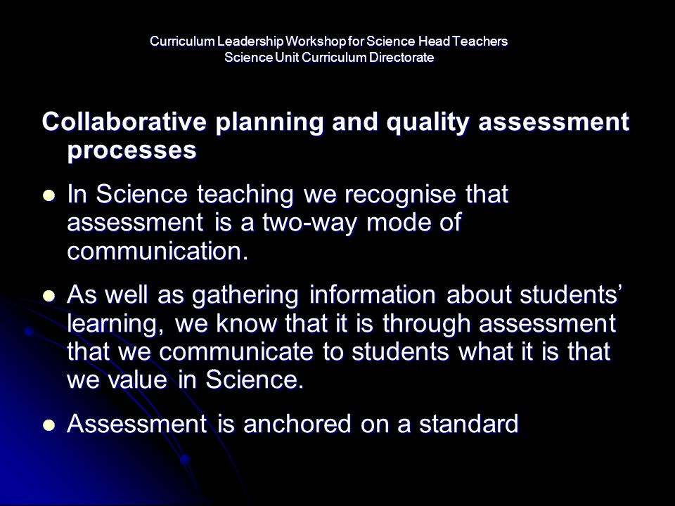 Curriculum Leadership Workshop for Science Head Teachers Science Unit Curriculum Directorate Collaborative planning and quality assessment processes I